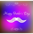 Happy fathers day and mustache bright background vector image