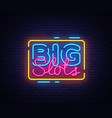 big slots sign design template casino neon vector image