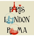 Paris London Roma vector image vector image