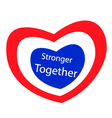 Stronger Together with Heart Shape of Stripe Label vector image vector image
