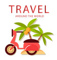 travel around the world scooter coconut tree backg vector image