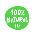 100 percent natural food green sign vector image vector image