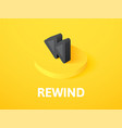 rewind isometric icon isolated on color vector image