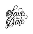 save date hand written lettering text vector image