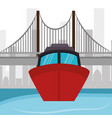 ship boat river bridge and city vector image vector image