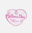happy mothers day calligraphy backgroundhappy vector image vector image