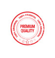 premium quality seal red grunge label isolated vector image vector image