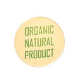 round emblem of organic natural product vector image vector image