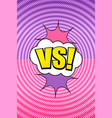 comic vs vertical bright template vector image vector image
