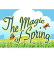 The magic of spring vector image vector image