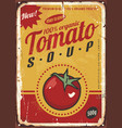tomato soup vintage metal sign vector image vector image