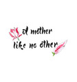 a mother like no other vector image vector image