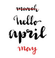hello april may hand drawn card with brush vector image