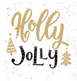 holly jolly christmas trees hand drawn lettering vector image