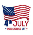 independence day design with the us flag 4th jul vector image vector image