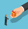 isometric hand giving gift box to businessman vector image vector image