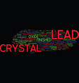 lead crystal a brief overview text background vector image vector image