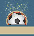 soccer celebrate background vector image