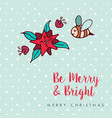 christmas cute bee flower cartoon greeting card vector image vector image