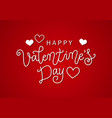calligraphy lettering of happy valentines day in vector image vector image