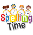 font design for phrase spelling time with kids on vector image vector image