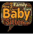How To Hire The Perfect Baby Sitter Or The Child vector image vector image