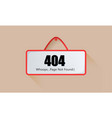 sign page 404 not found vector image vector image
