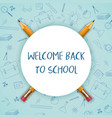 Welcome back to school with round sign and a penci