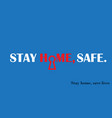 expression stay home stay safe vector image vector image