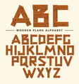 wooden font plank wood table alphabet old boards vector image vector image