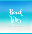 beach vibes calligraphy vector image
