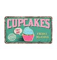 cupcakes vintage rusty metal sign vector image
