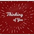 Thinking of you vector image vector image