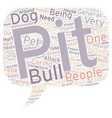 Pit Bulls Are Worthy Pets text background vector image vector image