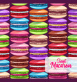 seamless pattern colorful sweet macarons cakes vector image
