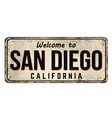 welcome to san diego vintage rusty metal sign vector image vector image
