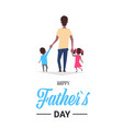 happy father day family holiday african daughter vector image vector image
