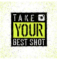 take your best shot white grunge vector image vector image