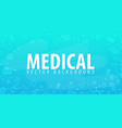 medical background medical care health care vector image vector image