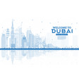 outline welcome to dubai uae skyline with blue vector image vector image