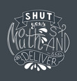 shut your mouth stand and deliver vector image
