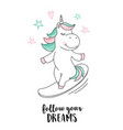 unicorn follow your dreams unicorn quote vector image vector image