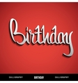 Happy Birthday hand lettering calligraphy vector image vector image