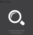magnifier premium icon white on dark background vector image vector image