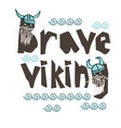 typography children viking theme slogan or poster vector image
