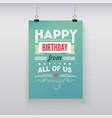 Happy Birthday vintage poster grunge vector image vector image