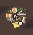 preparing sushi ingredients and technique vector image