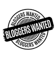Bloggers Wanted rubber stamp vector image vector image