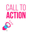 call to action concept with megaphone vector image vector image