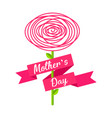 flower with a ribbon and text mother day vector image